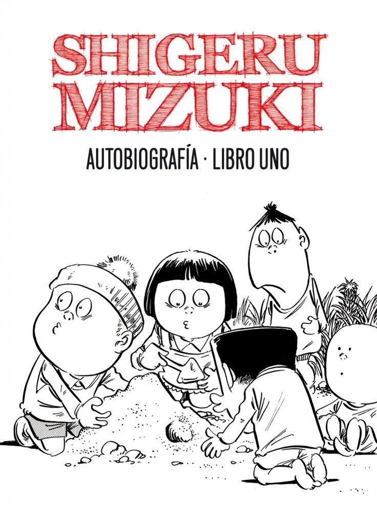 Shigeru Mizuki. Autobiografía. Libro uno (Shigeru Mizuki)