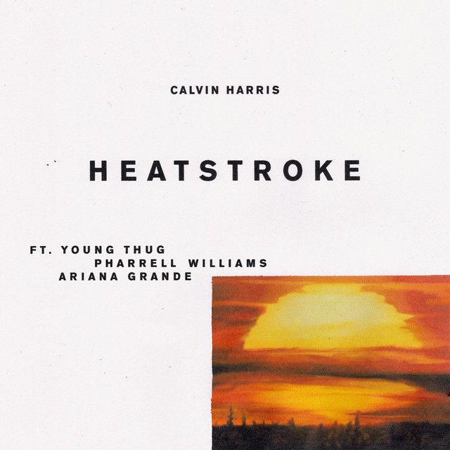 """""""Heatstroke"""" by Calvin Harris Young Thug Pharrell Williams Ariana Grande added to Today's Top Hits playlist on Spotify From Album: Heatstroke"""