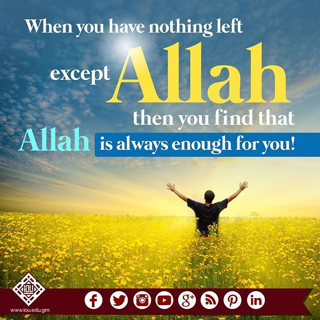 When you have nothing left except Allah, then you find that Allah is always enough for you :) #islamicOnlineUniversity #BilalPhilips #Allah #islam #muslim