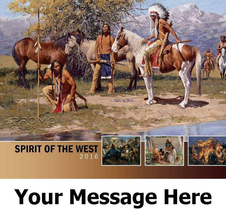 2016 Spirit of the West - Old West Art - Promotional Calendar Cover. Imprinted with your Business, Organization or Event Name and Logo As Low As 65¢.