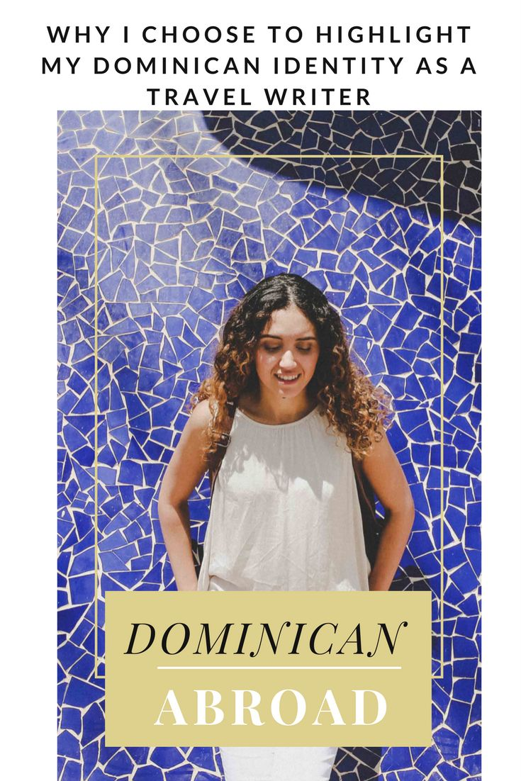 Why I am Dominican Abroad and Not American Abroad - Dominican Abroad |   DominicanAbroad.Com |  #DominicanAbroad #travel #travelblog  #travelblogs #travelblogger #travelwriter #Dominican
