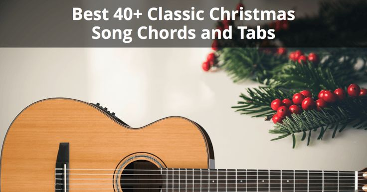 Get into the holiday spirit with these 40+ classic Christmas song chords and tabs that are easy to play and everyone can sing along to.