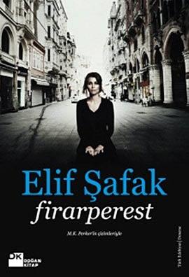 firarperest - elif safak - dogan kitap http://www.idefix.com/kitap/firarperest-elif-safak/tanim.asp