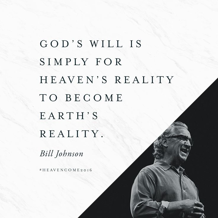 """""""God's will is simply for heaven's reality to become earth's reality."""" // We're excited to have Bill Johnson speak at Heaven Come Conference in May 2016. Learn more at bethelmusic.com/heavencome #HeavenCome2016"""