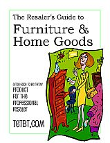 The Resaler's Guide to Furniture & Home Goods Products for the Professional Resaler| Too Good to be Threw TGtbT.com