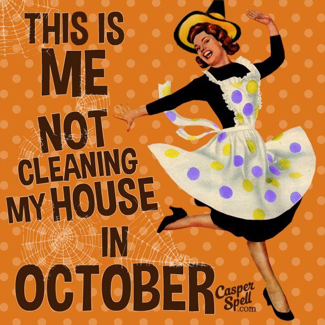 Halloween House Cleaning October Meme Funny Vintage Retro by Casper Spell. www.CasperSpell.com