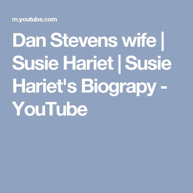 Dan Stevens wife | Susie Hariet | Susie Hariet's Biograpy - YouTube