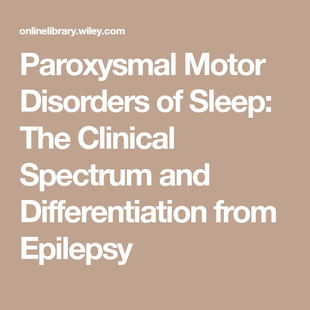 Paroxysmal Motor Disorders of Sleep: The Clinical Spectrum and Differentiation from Epilepsy