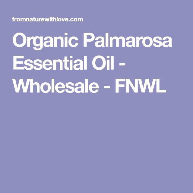 Organic Palmarosa Essential Oil - Wholesale - FNWL