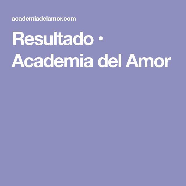 Resultado • Academia del Amor
