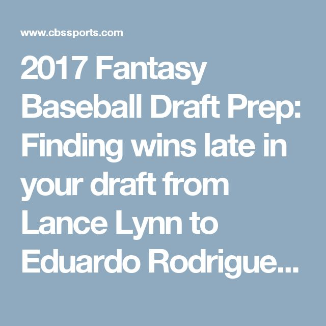 2017 Fantasy Baseball Draft Prep: Finding wins late in your draft from Lance Lynn to Eduardo Rodriguez - CBSSports.com