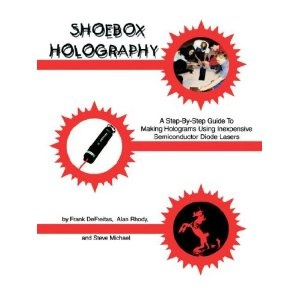 """""""Shoebox Holography: A Step-by-Step Guide to Making Holograms Using Inexpensive Semiconductor Diode Lasers"""" - Frank DeFreitas et al., 2000, 128"""