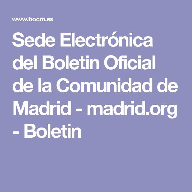 Sede Electrónica del Boletin Oficial de la Comunidad de Madrid - madrid.org - Boletin