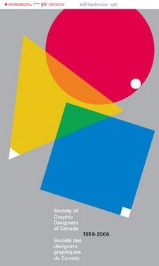 """Rolf Harder, FGDC - GDC@50 Poster #2  """"Shape and colour: our tools. This design shows the three basic shapes in primary colours. They also represent the present state of the Society, while the negative white shapes depict its early beginnings 50 years ago."""""""