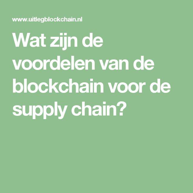 Wat zijn de voordelen van de blockchain voor de supply chain?