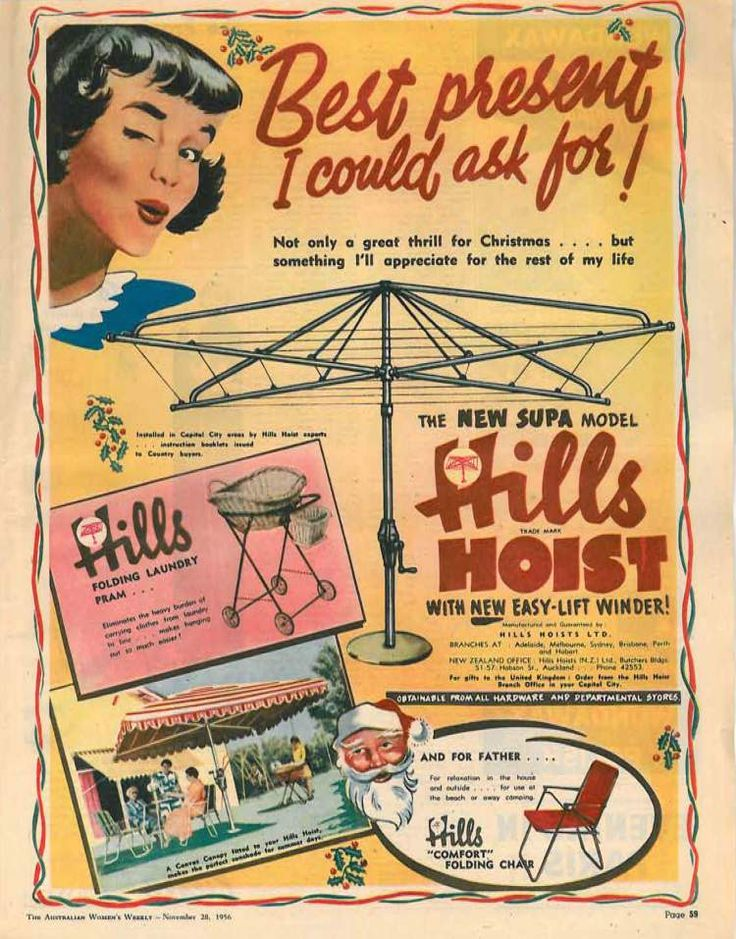 Hills Hoist Ad - Australian Women's Weekly, November 1956. One of the greatest Aussie inventions ever! What a great day it was when ours was finally installed.  It served well over the years despite the kids using it as a rotary gym bar which made it a little lop-sided.
