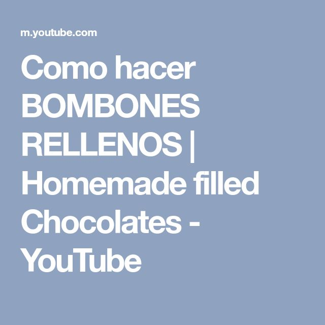 Como hacer BOMBONES RELLENOS | Homemade filled Chocolates - YouTube