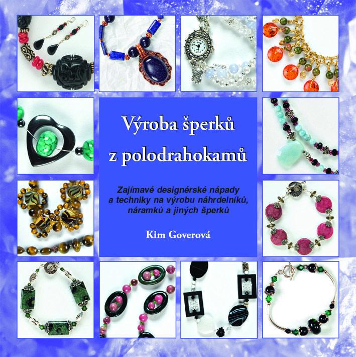 Více než 75 krásných děl... Zajímavé designérské nápady a techniky na výrobu náhrdeníků, náramků a jiných šperků