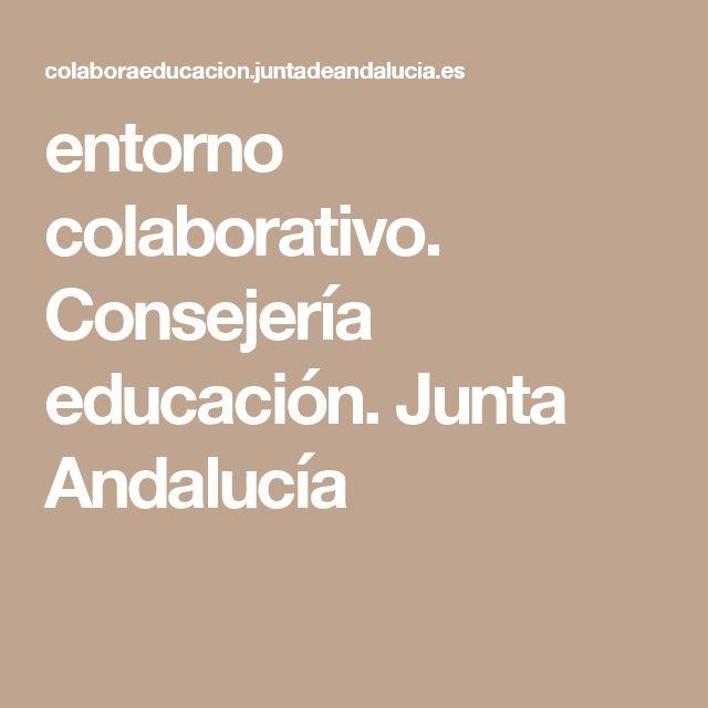 entorno colaborativo. Consejería educación. Junta Andalucía