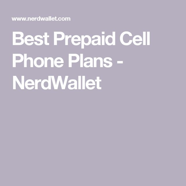 Best Prepaid Cell Phone Plans - NerdWallet
