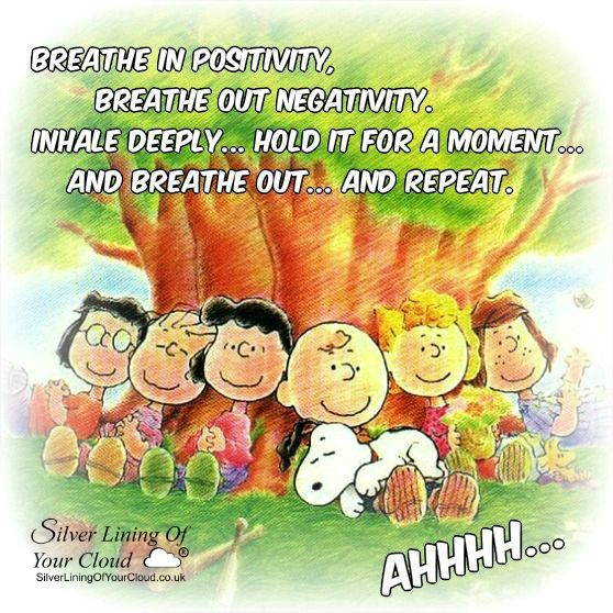 Breathe in positivity, breathe out negativity. Inhale deeply... hold it for a moment... and breathe out... and repeat. Ahhhh......_More fantastic quotes on: https://www.facebook.com/SilverLiningOfYourCloud  _Follow my Quote Blog on: http://silverliningofyourcloud.wordpress.com/