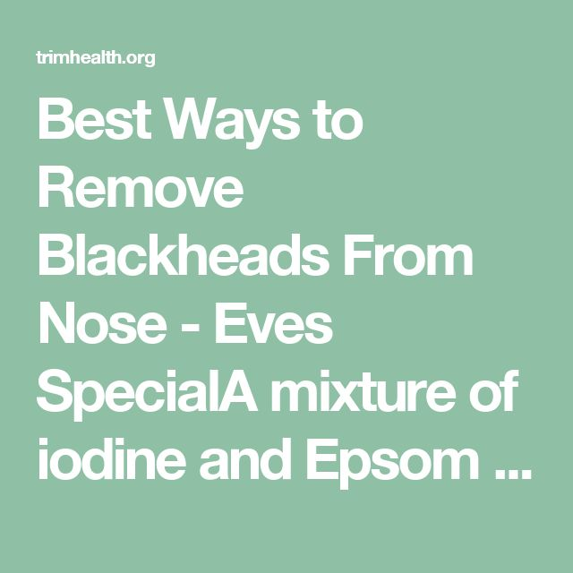 how to clean blackheads from your nose