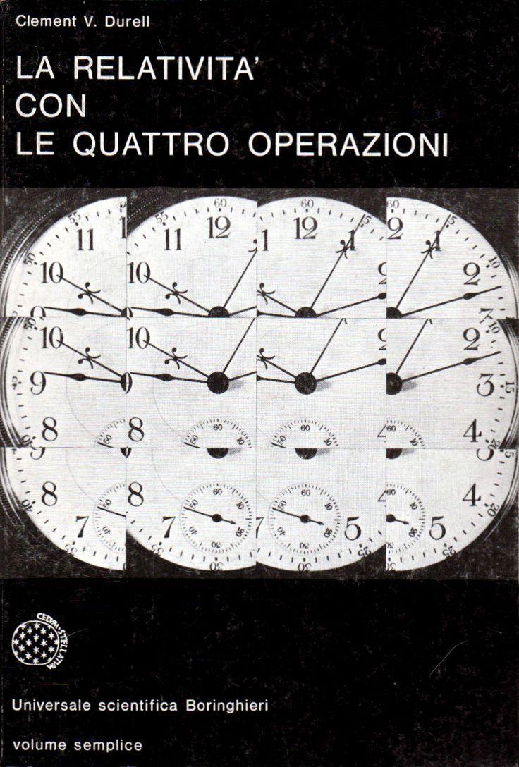 Enzo Mari – Clement V. Durell, La relatività con le quattro operazioni, Boringhieri, Torino, (1970-)1976