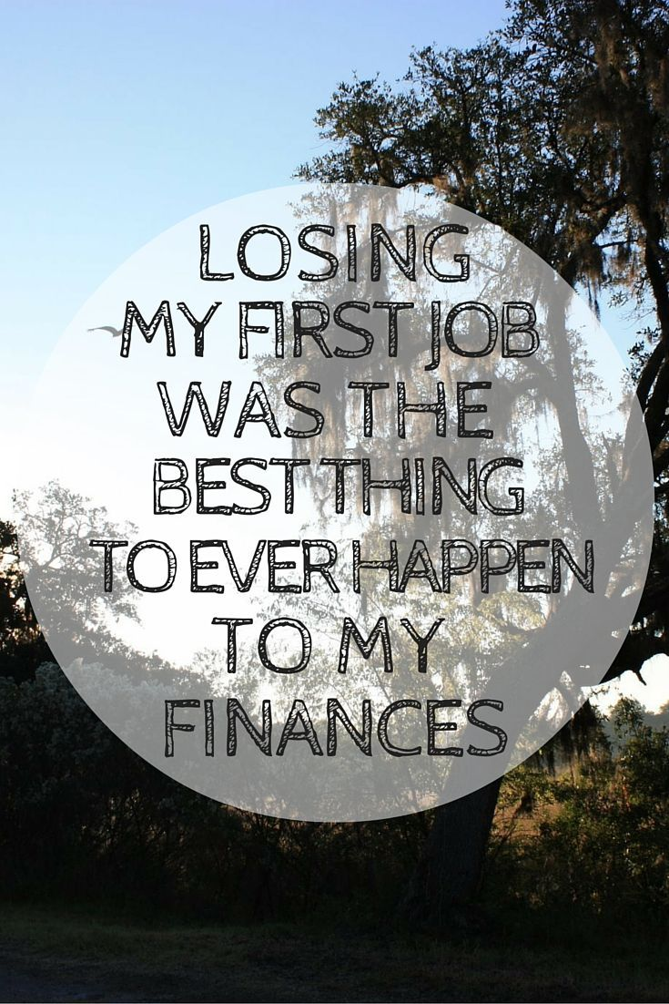 best ideas about first job resume builder losing my first job was the best thing to ever happen to my finances