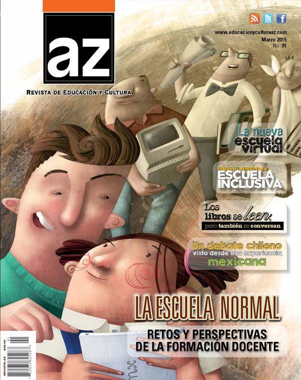 Revista AZ No.91 - LA ESCUELA NORMAL. Retos y perspectivas de la formación docente.