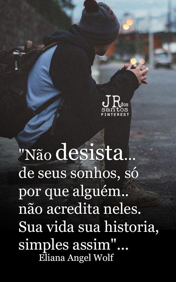 Não Desista De Seus Sonhos Só Por Que Alguém Não Acredita Neles