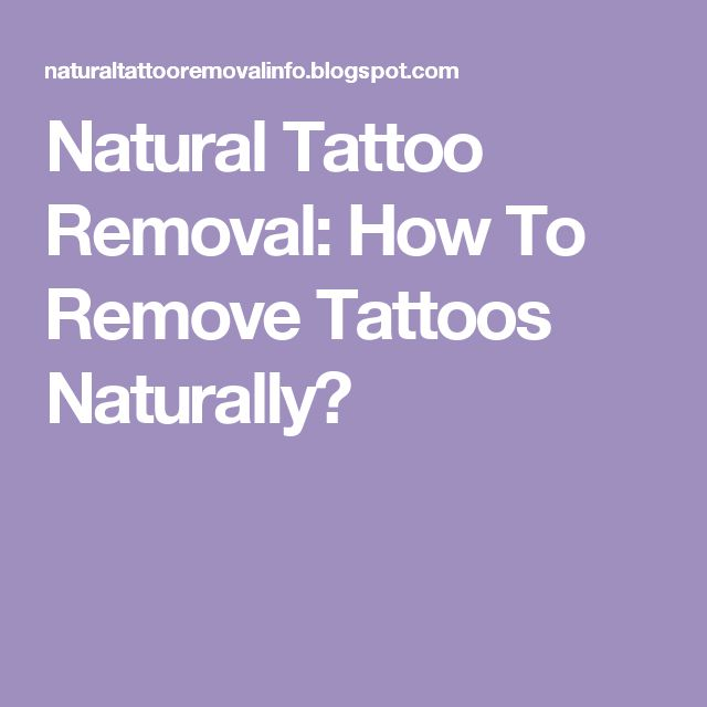 Natural Tattoo Removal: How To Remove Tattoos Naturally?
