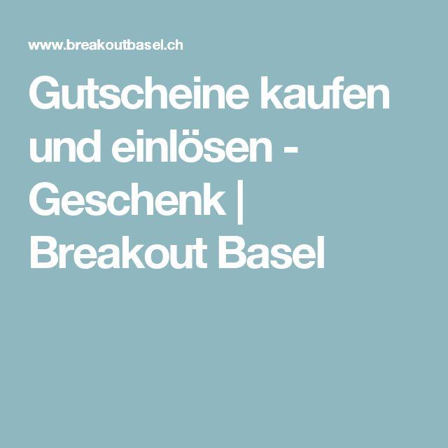 Gutscheine kaufen und einlösen - Geschenk   Breakout Basel