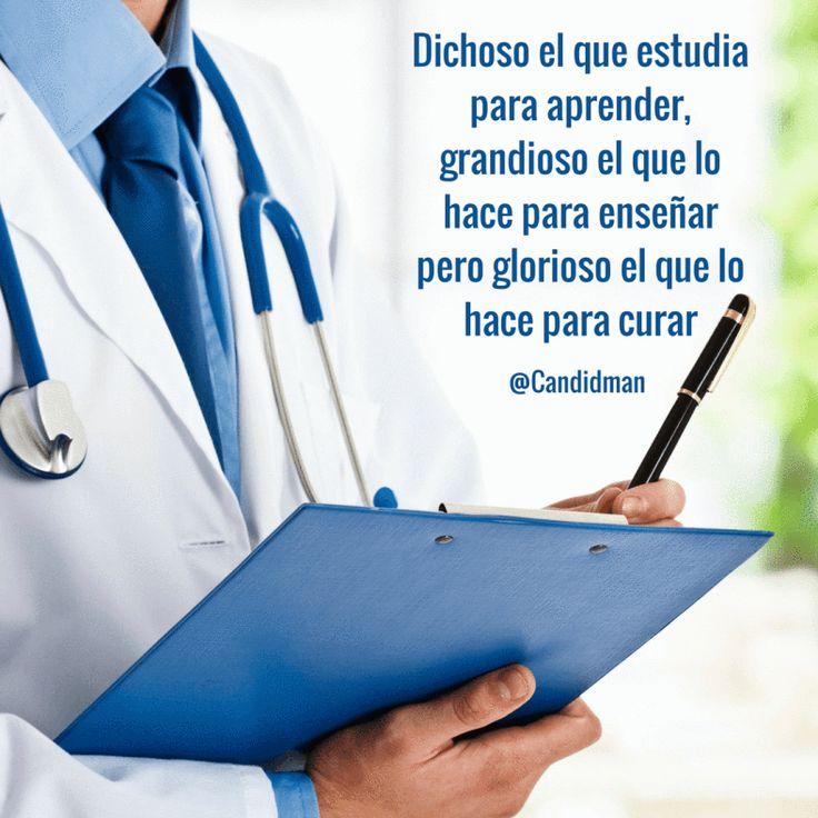 """""""Dichoso el que #Estudia para #Aprender, #Grandioso el que lo hace para #Enseñar pero #Glorioso el que lo hace para #Curar"""". @candidman #Frases #Doctor #Medico #Medicos #Medicina #DiaDelMedico #Candidman #CreateWithCanva"""