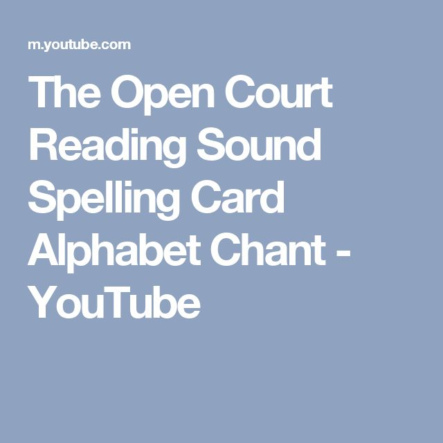 The Open Court Reading Sound Spelling Card Alphabet Chant - YouTube