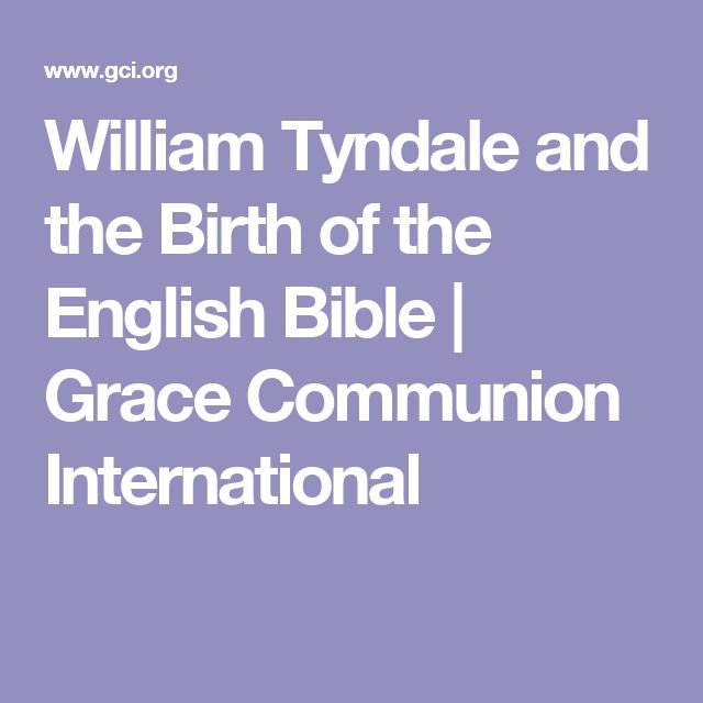 William Tyndale and the Birth of the English Bible | Grace Communion International