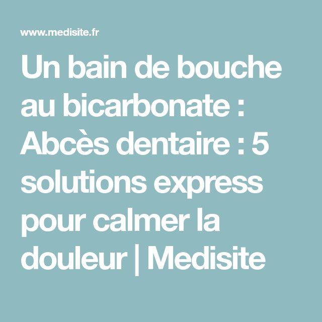 Un bain de bouche au bicarbonate : Abcès dentaire : 5 solutions express pour calmer la douleur | Medisite