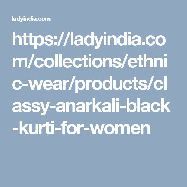 https://ladyindia.com/collections/ethnic-wear/products/classy-anarkali-black-kurti-for-women
