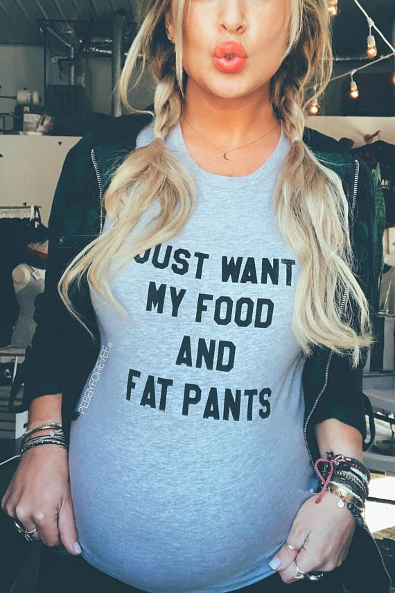Just Want My Food And Fat Pants Funny Maternity Shirt #fatpants #maternity #preggers #afflink #pregnancyfirstpictures #pregnancypants,
