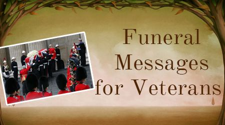 Military #Veteran Funeral Messages, #funeral sermons for veterans, deepest #sympathy massages for loss of soldier, Sad Funeral Text #Messages
