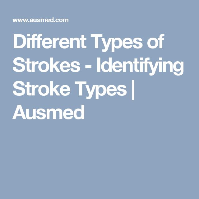 Different Types of Strokes - Identifying Stroke Types | Ausmed