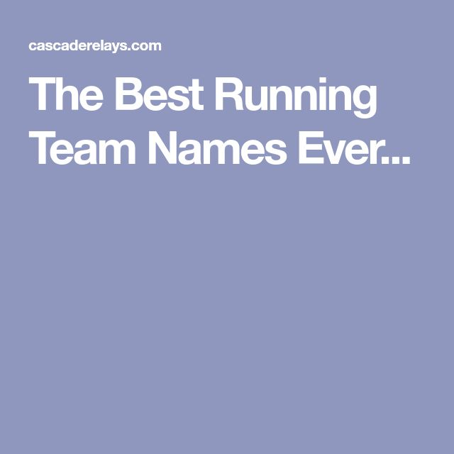 The Best Running Team Names Ever...