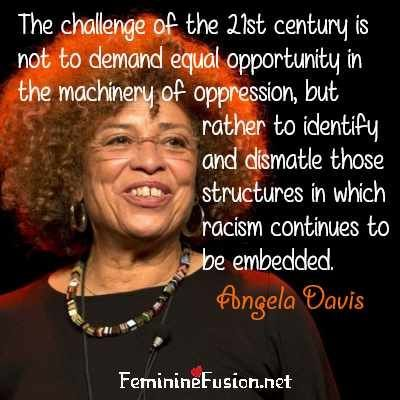 Angela Davis On Identifying & Dismantling the Structures In Which Racism Is Embedded!