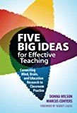 Five Big Ideas for Effective Teaching: Connecting Mind Brain and Education Research to Classroom Practice