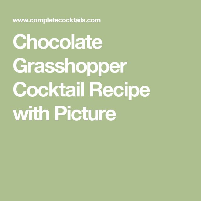 Chocolate Grasshopper Cocktail Recipe with Picture