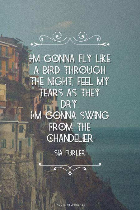 Sia Chandelier Quotes Quotesgram