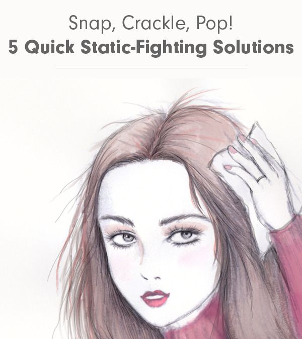 Snap, Crackle, Pop! 5 Quick Static-Fighting Solutions