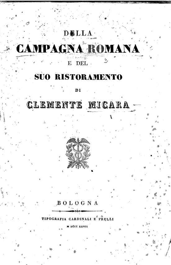 """""""Della Campagna Romana e del suo ristoramento"""" - di Clemente Micara - Bologna, 1827"""