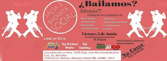 Salsa & Bachata Social | 5 Junio 21:00 hrs | Calzada de La Viga 1476 esquina con Rio Churubusco | Dj Juanjo | Dj Danny | Dj Primo Malo