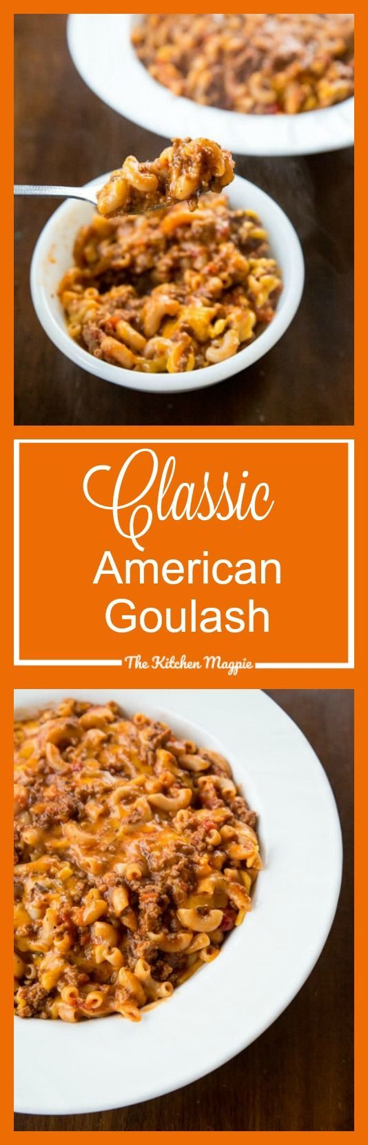 Classic American Goulash - The Kitchen Magpie