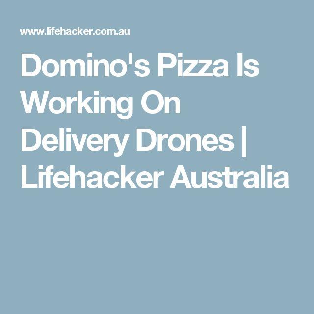 Domino's Pizza Is Working On Delivery Drones | Lifehacker Australia